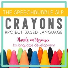 Project Based Language - Crayons! Great for your speech language classroom. #ELA #SpeechTherapy #SLP #SpEd #SpeechBubble #expressive #receptive #SocialSkills