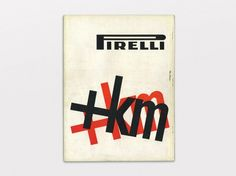Alan Fletcher (later of Fletcher/Forbes/Gill) created these adverts for Pirelli while living in Milan in 1959. Just another one to add to the pile of things I wish were posters.