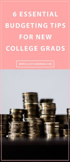 6 Essential Budgeting Tips For New College Grads  A paycheck every two weeks might seem like a dream come true after four long years of bi-yearly dorm-room budgeting, but adjusting to an active income can be trying for any fresh graduate. From college to career, shifting the way you handle your personal finances will set you up for long-term success in your career, improve your quality of life, and fuel your future endeavors…