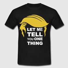 """Trump"" T-Shirt Design by RavoNeo Visit our Homepage www.ravoneo.de"