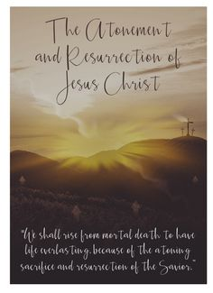 Didi @ Relief Society: Teachings of Presidents of the Church: Howard W. Hunter, Chapter 6: The Atonement and Resurrection of Jesus Christ, handout