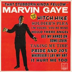 """""""That Stubborn Kinda Fellow"""" (1963, Tamla) by Marvin Gaye.  Contains """"Hitch Hike."""""""