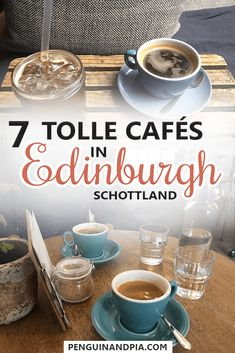7 Cafés in Edinburgh, die du ausprobieren solltest | Penguin and Pia