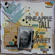 """""""Be a pineapple"""" layout by Bernii Miller using Pink Paislee """"Hello Sunshine"""" collection."""