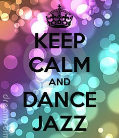 keep calm and dance jazz - Google Search