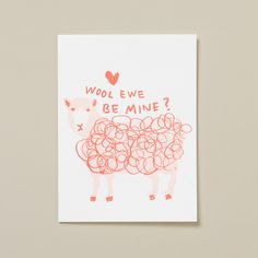 """this punny card for your valentine features a curly, letterpress-printed sheep, """"wool ewe be mine?"""" $6"""