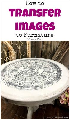 Learn the fast and easy way to transfer images to furniture. Transfer images to wood DIY projects or gorgeous image transfers to your painted furniture. Add graphics to your project painted furniture furniture painting clock image clock image on tabl Arts And Crafts Furniture, Diy Furniture Projects, Diy Wood Projects, Furniture Makeover, Furniture Making, Cool Furniture, Furniture Websites, Luxury Furniture, Mission Furniture