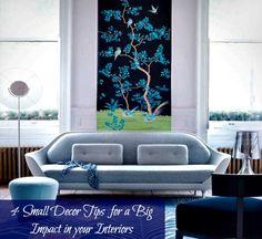 4 Small Decor Tips  for a Big Impact in your Interiors.  #decor #design #home