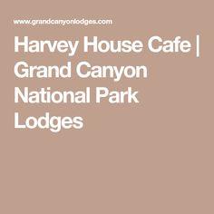 Harvey House Cafe | Grand Canyon National Park Lodges