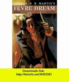 Fevre Dream Daniel Abraham, Rafa Lopez ,   ,  , ASIN: B003Z9FL3Y , tutorials , pdf , ebook , torrent , downloads , rapidshare , filesonic , hotfile , megaupload , fileserve