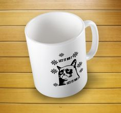 Let It No Grumpy Cat White Mug - coffee mug or tea mug All my mugs are posted encased in a polystyrene mug mailer box which offers the best protection for your mug. -The mug is a standard household 11