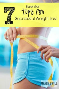 7 Essential Tips For Successful Weight Loss! If you've hit a plateau it's typically one of these culprits #MakeYourMove #Fitfluential
