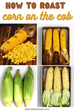 How to make oven-roasted corn perfectly every single time. This baked corn on the cob method is easy to follow, can be baked with or without the husks; plus, this recipe includes garlic butter and tons of other toppings too!