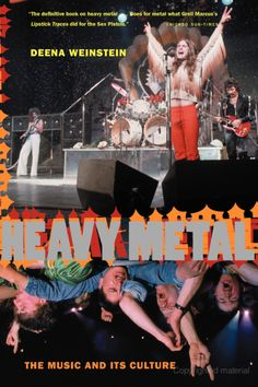 Weinstein, D. (2009). Heavy Metal : The Music And Its Culture. New York: Da Capo Press................................................................http://slq.eblib.com.au/patron/FullRecord.aspx?p=904239...................................................... Join the State Library Of Queensland for more free ebooks. It's free to Join ! See here: http://www.slq.qld.gov.au/services/membership/registration_form