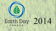 Earth Day Canada - April 22nd 2014
