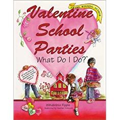 Valentine School Parties . . . What Do I Do? (What Do I Do? series)