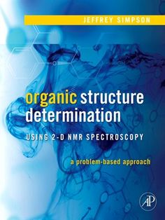 "Free Download ""Organic Structure Determination Using 2-D NMR Spectroscopy – A Problem-Based Approach"" written by Jeffrey H. Simpson https://chemistry.com.pk/books/organic-structure-determination-using-2d-nmr-spectroscopy/"