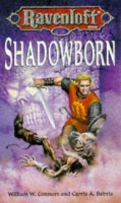 Shadowborn (Ravenloft, Book 18) by  Carrie Bebris and William W. Connors