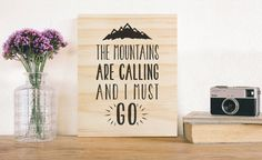 Wooden Wall Art The Mountains Are Calling and I Must Go. Nursery wall art decor kids room home rustic print quote inspirational sign Wooden Quotes, Wooden Signs With Sayings, Wooden Wall Art, Wooden Walls, Nursery Wall Decor, Wall Art Decor, Inspirational Signs, Mountain Art, The Mountains Are Calling