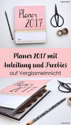 Planer 2017 Bastelanleitung Mit Kostenlosen Freebie Zum Download Von Kalenderblattern To Do Notizen Und