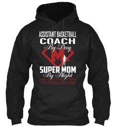 Assistant Basketball Coach - Super Mom #AssistantBasketballCoach