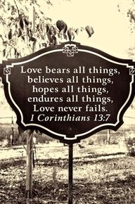 I will always love this bible verse, I don't care how cliche it is....