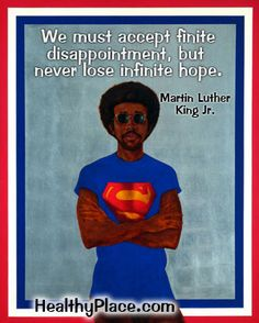 """Hope quote: """"We must accept finite disappointment, but never lose infinite hope."""" #quote #hopequote  www.HealthyPlace.com"""