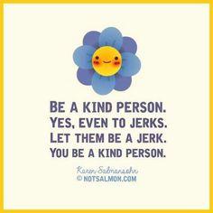Kill'em with kindness