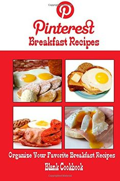 Pinterest Breakfast Recipes Blank Cookbook (Blank Recipe Book): Recipe Keeper For Your Pinterest Breakfast Recipes by Debbie Miller http://www.amazon.com/dp/1500650250/ref=cm_sw_r_pi_dp_Dvidvb03BWH5D