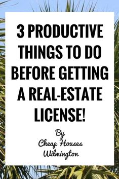 Real-Estate Agent Tips | 3 Things To Do Before Getting A Real-Estate License