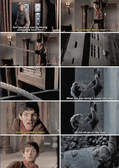 Omg I just love Merlins reaction when he drops the rope, Arthur wispers to are to give more rope and Merlin just yells there is no more rope, OMG