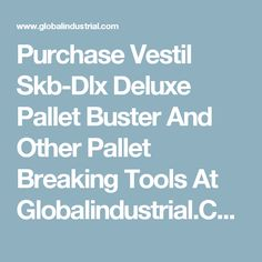 Purchase Vestil Skb-Dlx Deluxe Pallet Buster And Other Pallet Breaking Tools At Globalindustrial. Pallet Buster, Truck, How To Remove, Tools, Instruments, Trucks