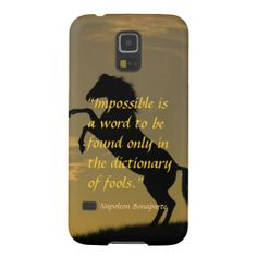 Samsung galaxy case ...... this is a great quote and a picture of a horse