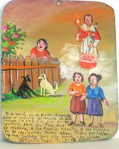 Mexican Retablo Exvoto to St Raymond by Victim of Town Gossip (I pinned it because of the dogs)