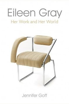 """Read """"Eileen Gray Her Work and Her World"""" by Jennifer Goff available from Rakuten Kobo. The renowned and highly influential architect, furniture-maker, interior designer and photographer Eileen Gray was born . Eileen Gray, Art Deco Furniture, Furniture Design, Nice Furniture, Style International, The National, Beacon Of Light, Gray Matters, Gray Interior"""