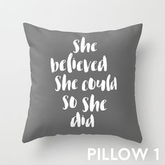 She Believed She Could So She Did Throw Pillow by WhitePrintDesign