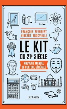Le kit du 21e siècle - François REYNAERT, Vincent BROCVIELLE