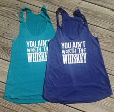 You Aint Worth the Whiskey