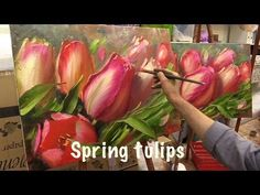 Spring Tulips. Workshop with two canvas.Workshop  in English from Oleg Buiko. Oil painting. - YouTube