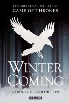 'Winter Is Coming: The Medieval World of Game of Thrones is Perfect for History Fans