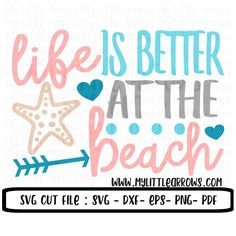 Life is better at the beach SVG, DXF, EPS, png Files for Cutting Machines Cameo or Cricut - cute beach decor - beach decoration - beach svg