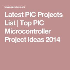 Latest PIC Projects List | Top PIC Microcontroller Project Ideas 2014