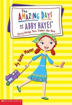 Everything New Under The Sun (The Amazing Days of Abby Hayes, #10) by Anne Mazer