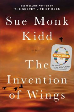 """The Invention of Wings"" by Sue Monk Kidd was December 2016's Evening Book Discussion book. The group rated it 3.8 stars out of 5."