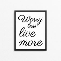 "Typography print with the text ""Worry less live more"". Hand letter font. Scandinavian style print. Design #creocrux"