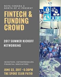 Join the National Crowdfunding Association of Canada and North of 41 and partners in the heart of King West one of Toronto's hottest districts on The Spoke Clubs Rooftop patio for a night of revelry and prime fintech networking mixer.  Interested in disrupting the finance industry raising capital or participating in Canadas growing alternative finance and fintech sectors? Here's a perfect opportunity to learn the latest market trends from hot startups (stealth mode) and experts strategize…