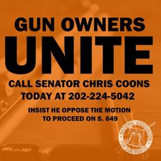 Gun Owners Unite. Call Senator Chris Coons.
