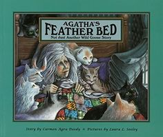 Agatha's Feather Bed: Not Just Another Wild Goose Story 1991 HC