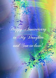 Happy Anniversary to My Daughter and Son-in-law card. Personalize any greeting card for no additional cost! Cards are shipped the Next Business Day. Product ID: 697342 Happy Aniversary Wishes, Anniversary Wishes For Parents, Wishes For Brother, Happy Anniversary Quotes, Anniversary Greetings, Birthday Greetings, Birthday Wishes, Happy Birthday Sister Funny, Sister Birthday Quotes