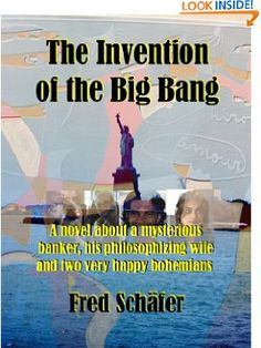 15 January 2014 : The Invention of the Big Bang - A novel about a mysterious banker, his philosophizing wife and two very happy... by Fred Schäfer   http://www.dailyfreebooks.com/bookinfo.php?book=aHR0cDovL3d3dy5hbWF6b24uY29tL2dwL3Byb2R1Y3QvQjAwOFo3M1MyMi8/dGFnPWRhaWx5ZmItMjA=